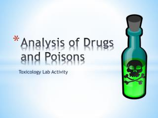 Analysis of Drugs and Poisons