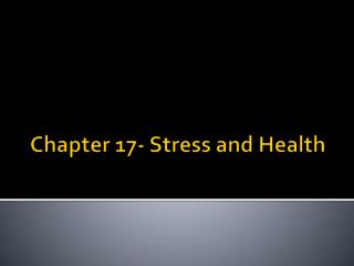 Chapter 17- Stress and Health