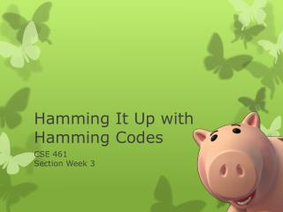 Hamming It Up with Hamming Codes