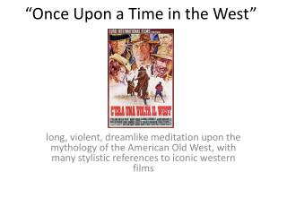 """Once Upon a Time in the West """