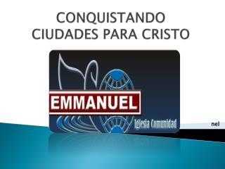 CONQUISTANDO CIUDADES PARA CRISTO