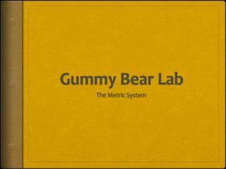 Gummy Bear Lab