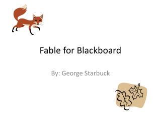 Fable for Blackboard