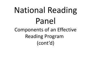 National Reading Panel Components of an Effective Reading Program (cont'd)