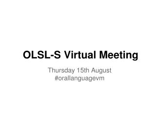 OLSL-S Virtual Meeting