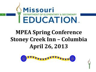 MPEA Spring Conference Stoney  Creek Inn – Columbia April 26, 2013