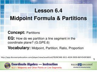 Lesson 6.4   Midpoint Formula & Partitions Concept:  Partitions