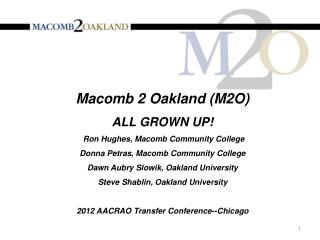 Macomb  2 Oakland (M2O) ALL GROWN UP!  Ron Hughes, Macomb  Community  College