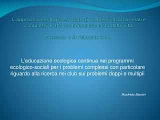 Alcuni elementi di ricerca Circa il 70% delle famiglie arrivano al Club da canali Socio-Sanitari