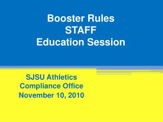 Booster Rules  STAFF Education Session