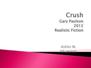 Crush Gary Paulson 2012 Realistic Fiction