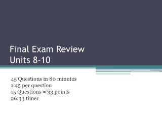 Final Exam Review Units 8-10