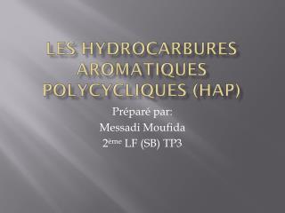 Les hydrocarbures aromatiques polycycliques ( hap )