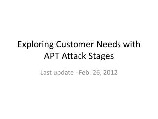 Exploring Customer Needs with APT Attack Stages