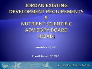 Jordan Existing Development Requirements  &  Nutrient Scientific  Advisory Board  (NSAB)