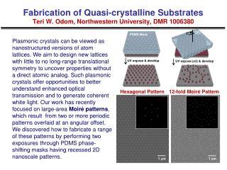 Fabrication of Quasi-crystalline Substrates Teri W. Odom, Northwestern University, DMR 1006380