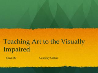 Teaching Art to the Visually Impaired