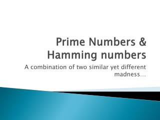 Prime Numbers & Hamming numbers
