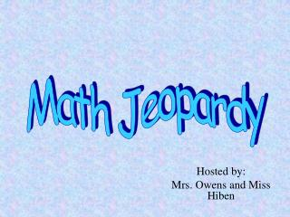Hosted by: Mrs. Owens and Miss Hiben