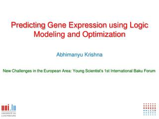 Predicting  Gene Expression  using Logic Modeling and Optimization Abhimanyu Krishna
