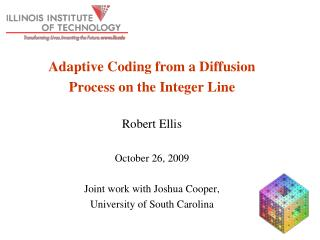 Adaptive Coding from a Diffusion Process on the Integer Line Robert Ellis October 26, 2009