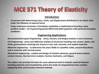 MCE 571 Theory of Elasticity