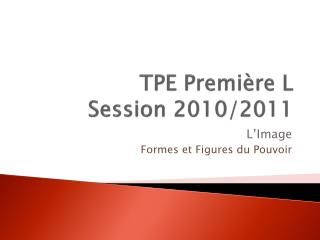 TPE Première L Session 2010/2011