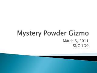 Mystery Powder Gizmo