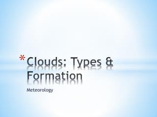 Clouds: Types & Formation