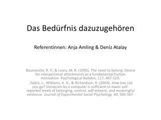 Das Bedürfnis dazuzugehören Referentinnen :  Anja Amling  & Deniz Atalay