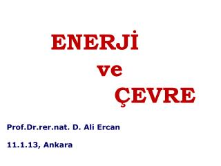 Prof.Dr.rer.nat . D. Ali  Ercan 11.1.13, Ankara
