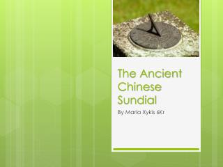The Ancient Chinese Sundial