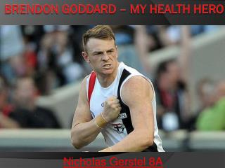 Brendon Goddard – My Health Hero