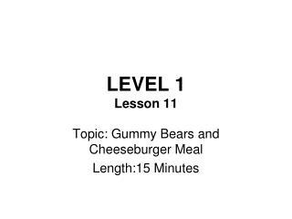 LEVEL 1 Lesson 11
