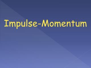 Impulse-Momentum