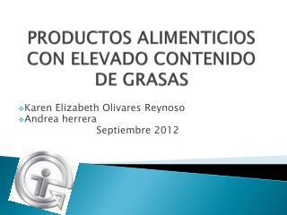 PRODUCTOS ALIMENTICIOS CON ELEVADO CONTENIDO DE GRASAS