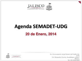 Agenda SEMADET-UDG 20 de Enero, 2014
