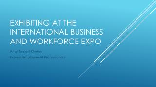 Exhibiting at the International Business and Workforce Expo