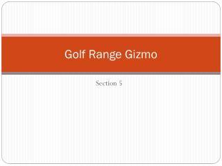 Golf Range Gizmo