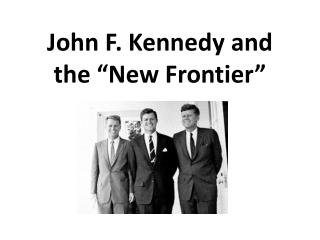 "John F. Kennedy and the ""New Frontier"""