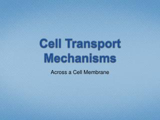Cell Transport Mechanisms