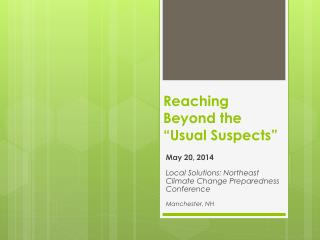 Reaching Beyond the �Usual Suspects�