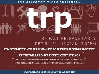TRP FALL RELEASE PARTY DEC 5 th -6 TH , 11:00AM-2:00PM