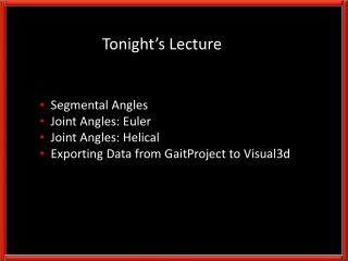 Segmental Angles   Joint Angles: Euler   Joint Angles: Helical