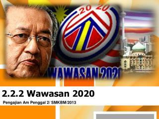 2.2.2  Wawasan  2020