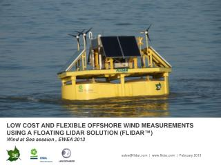 LOW COST AND FLEXIBLE OFFSHORE WIND MEASUREMENTS USING A FLOATING LIDAR SOLUTION (FLIDAR™ )