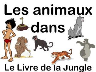 Les animaux dans Le Livre de la Jungle