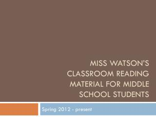 Miss  watson's  classroom reading material for middle school students