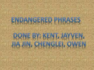 Endangered Phrases