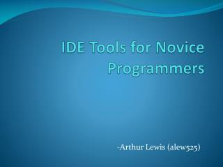IDE Tools for Novice Programmers